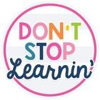Don't Stop Learnin'