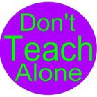 Don't Teach Alone