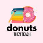 Donuts Then Teach