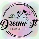 Dream It Teach It