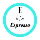 E is for Espresso
