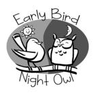Early Bird - Night Owl