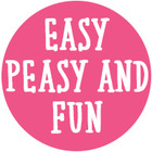 Easy Peasy and Fun