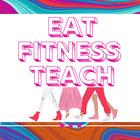 Eat Fitness Teach