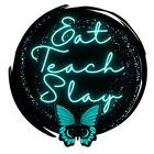 Eat-Teach-Slay