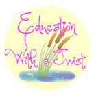 Education with a Twist