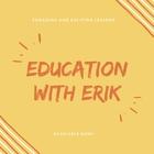 Education With Erik