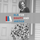 ELA for Equity and Justice