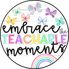 Embrace the Teachable Moments