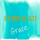 Embraced Grace