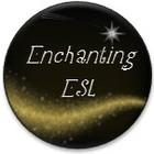 Enchanting ESL