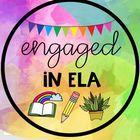 Engaged in ELA