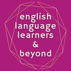 English Language Learners and Beyond