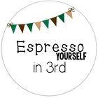 Espresso Yourself In 3rd