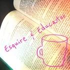 Esquire and Educator