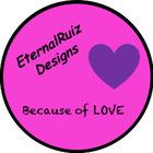 EternalRuiz Designs