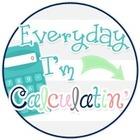 Everyday I'm Calculatin