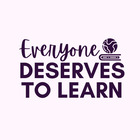 Everyone Deserves to Learn