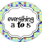Everything 3 to 8