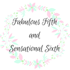 Fabulous Fifth and Sensational Sixth