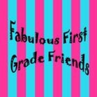 Fabulous First Grade Friends