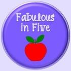 Fabulous in Five