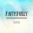 Faithfully Fourth