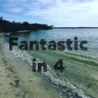 Fantastic in 4