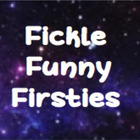 Fickle Funny Firsties