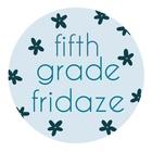 FifthGradeFridaze