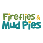 Fireflies and Mud Pies