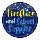 Fireflies and School Supplies