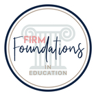 Firm Foundations in Education