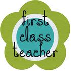 First Class Teacher Resources