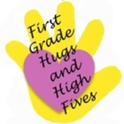 First Grade Hugs and High Fives