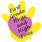 First Grade Hugs and High Fives