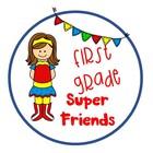 First Grade Super Friends