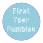 First Year Fumbles