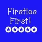 Firsties First