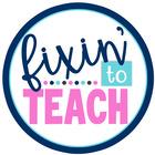 Fixin' to Teach