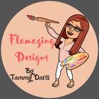 Flamazing Designs by Tammy Davis