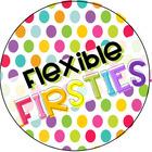 Flexible Firsties
