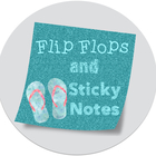 Flip Flops and Sticky Notes