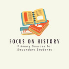Focus on History - Teaching with Primary Sources