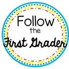 Follow the First Grader
