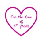 For the Love of 5th Grade