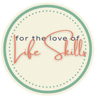For the Love of Life Skills