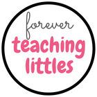 Forever Teaching Littles