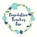Foundation Teacher Fun