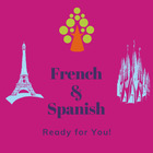 French and Spanish Ready for YOU